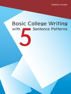 Basic College Writing with 5 Sentence Patterns Student Book