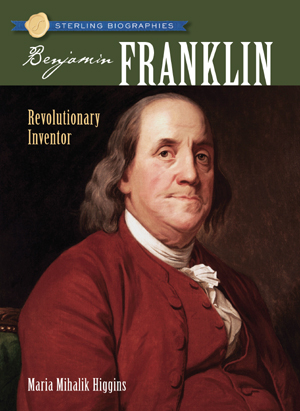 Sterling Biographies®: Benjamin Franklin