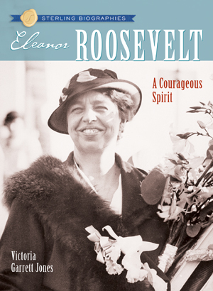 Sterling Biographies®: Eleanor Roosevelt