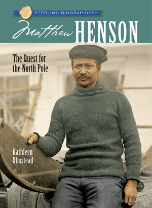 Sterling Biographies®: Matthew Henson