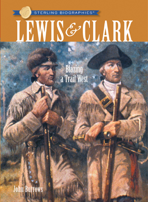 Sterling Biographies®: Lewis & Clark