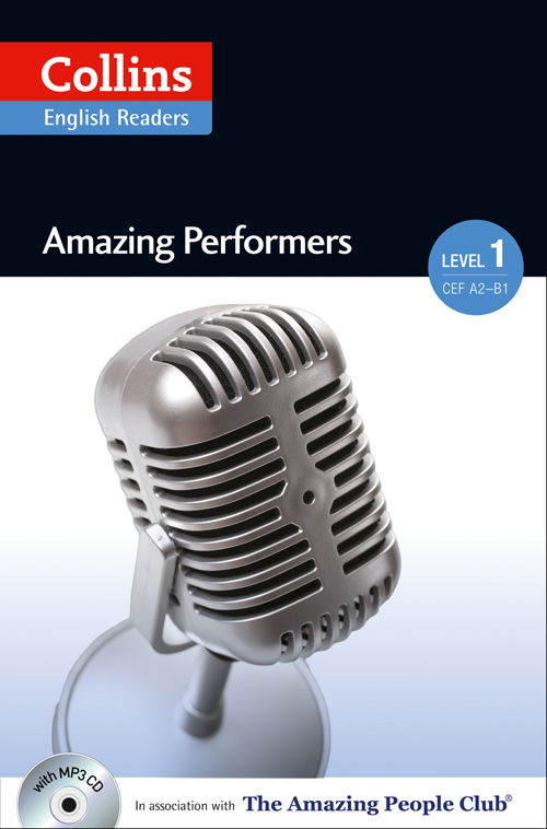 Collins Amazing People ELT Readers Level 1 - Amazing Performers (with MP3 CD)