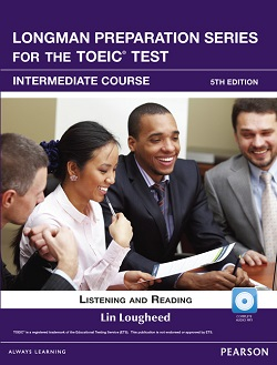 Longman Preparation Series for the TOEIC Test (5E): Listening and Reading, Intermediate Course, Student Book with MP3 Audio CD-ROM