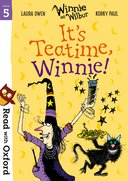 Read with Oxford: Stage 5: Winnie and Wilbur: It\'s Teatime, Winnie!