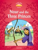 Classic Tales 2nd Edition Level 2 Nour and the Three Princes