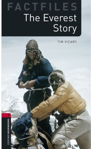 Oxford Bookworms Factfiles 3 The Everest Story