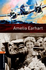 Oxford Bookworms Library 2 Amelia Earhart