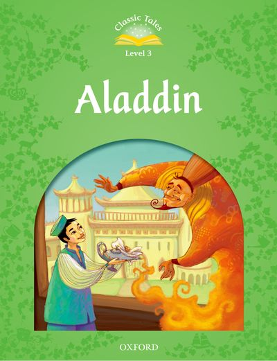 Classic Tales 2nd Edition Level 3 Aladdin
