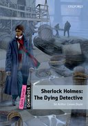 Dominoes 2nd Edition Quick Starter Sherlock Holmes - The Dying Detective