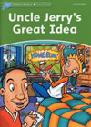 Dolphin Readers Library 3 Uncle Jerry's Great Idea