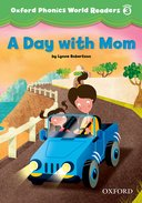 Oxford Phonics World 3 Reader 2 A Day with Mom