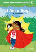 Oxford Phonics World 3 Reader 3 I am a Spy!