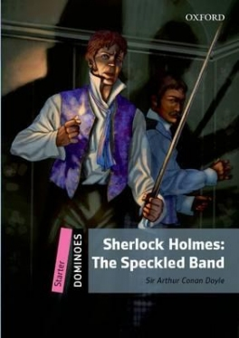 Dominoes 2nd Edition Starter Sherlock Holmes: The Speckled Band