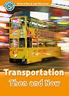 Oxford Read and Discover Level 5 Transportation Then and Now Audio CD Pack