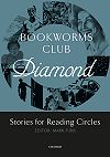 Oxford Bookworms Club Stories for Reading Circles Stages 5-6 Diamond