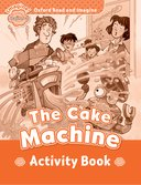 Oxford Read and Imagine Beginner: The Cake machine: Activity Book