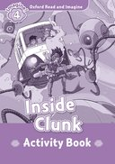 Oxford Read and Imagine 4: Inside Clunk: Activity Book