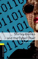 Oxford Bookworms Library 1 Shirley Homes and the Cyber Thief