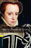 Oxford Bookworms Library 1 Mary, Queen of Scots