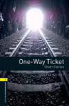Oxford Bookworms Library 1 One-Way Ticket Short Stories