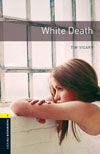 Oxford Bookworms Library 1 White Death