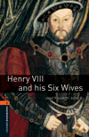 Oxford Bookworms Library 2 Henry VIII and his Six Wives
