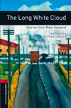 Oxford Bookworms Library 3 Long White Cloud: Stories from New Zealand, The