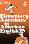 L.A. Hill Short Stories<br> Anecdotes in American English