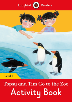Ladybird Readers Level 1 Topsy and Tim: Go To the Zoo Activity Book