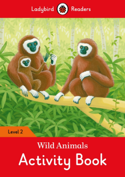 Ladybird Readers Level 2 Wild Animals Activity Book