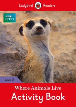Ladybird Readers Level 3 Where Animals Live (BBC earth) Activity Book