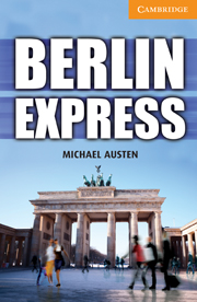 Cambridge English Readers Library 4 Berlin Express