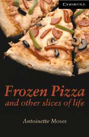 Cambridge English Readers Library 6 Frozen Pizza and other slices of life