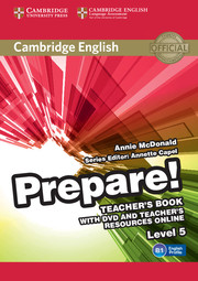 Cambridge English Prepare! Level 5 Teacher\'s Book with DVD and Teacher\'s Resources Online