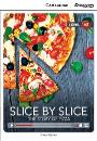 Cambridge Discovery Interactive Readers High Beginning A2 Slice by Slice: The Story of Pizza Book with Online Access