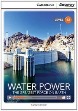 Cambridge Discovery Interactive Readers Low Advanced B2 Water Power: The Greatest Force on Earth Book with Online Access