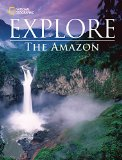 National Geographic Explore The Amazon