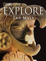 National Geographic Explore The Maya