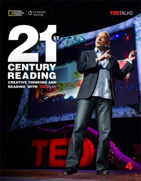 21st Century Reading 4: Creative Thinking and Reading with TED Talks Student Book