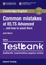 Common Mistakes at IELTS Advanced Paperback with IELTS General Training Testbank And How to Avoid Them