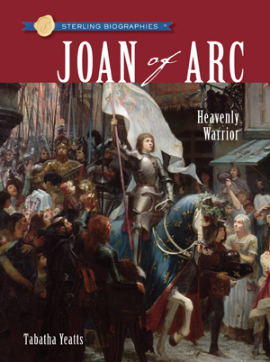 Sterling Biographies®: Joan of Arc