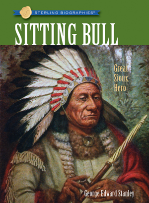 Sterling Biographies®: Sitting Bull
