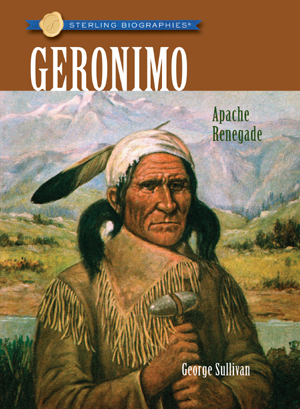 Sterling Biographies®: Geronimo