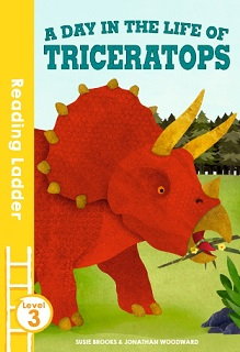 Reading Ladder 3 A Day in the Life of Triceratops