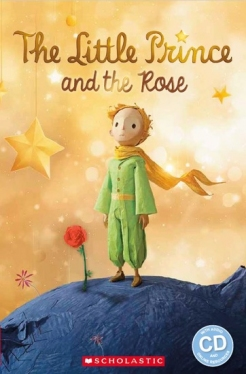 Scholastic Popcorn Readers Level 2 The Little Prince and the Red Rose (with CD)