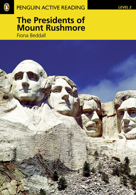Penguin Active Reading Library 2 The Presidents of Mount Rushmore with MP3 & CD-ROM