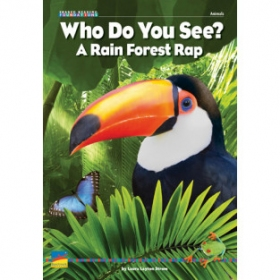 Who Do You See? A Rain Forest Rap Big Book