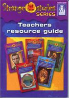 Strange but True Stories Readers Teacher's Resource Guide