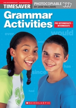 Scholastic Timesavers Photocopiables Secondary: Grammar Activities: Pre-intermediate - Intermediate