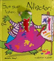 SEE YOU LATER. ALLIGATOR!